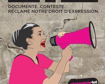 La violence réduit au silence. Documente. Conteste. Réclamons notre droit d'expression