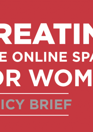 Creating Safe Online Spaces for Women: Policy brief