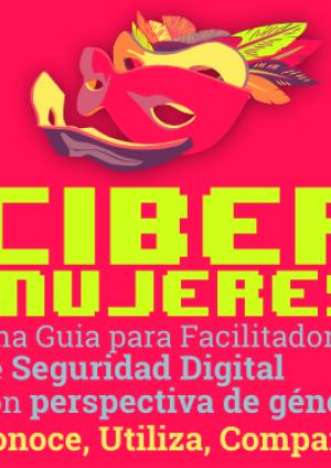 Cibermujeres: currícula de capacitación en seguridad digital holística para defensoras de derechos humanos