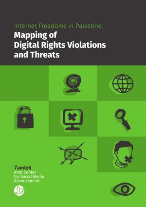 Internet freedoms in Palestine: Mapping of digital rights violations and threats